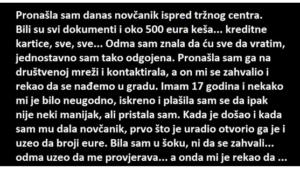 PRONAŠLA SAM NOVČANIK ISPRED TRŽNOG CENTRA…BILI SU DOKUMENTI I 500 EURA….